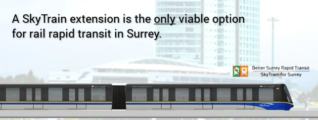 A SkyTrain extension is the only viable option for rail rapid transit in Surrey.