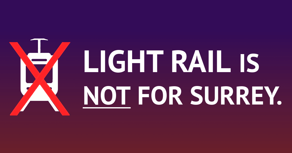 CALL TO ACTION: Light Rail is NOT for Surrey